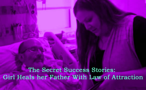 Girl Heals her Father With Law of Attraction