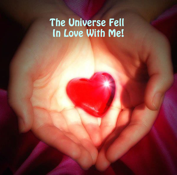 The Universe Fell In Love With Me