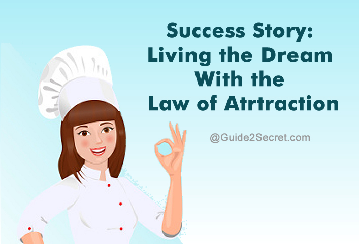 Success Story Living the Dream WIth the Law of Atrtraction